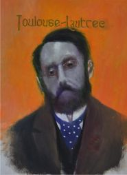 Toulouse Lautrec  15x19  Oil on Board